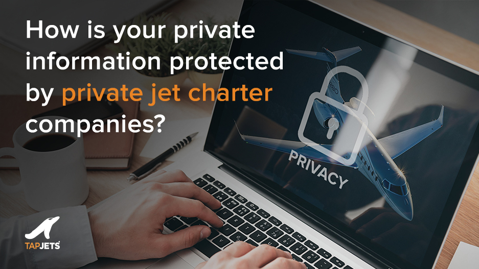 Is your private information protected when you charter a private jet with TapJets?